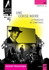 UneCeriseNoire-couv-dossier-pedagogique-saison-15-16-AvantSeine